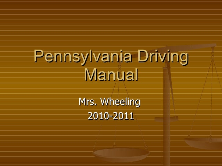 Pennsylvania Driving Manual Mrs. Wheeling  2010-2011