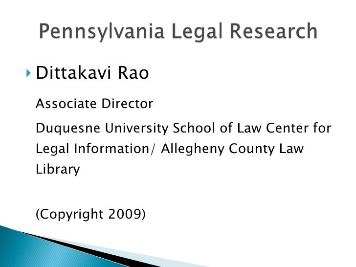 <ul><li>Dittakavi Rao </li></ul><ul><li>Associate Director </li></ul><ul><li>Duquesne University School of Law Center for ...