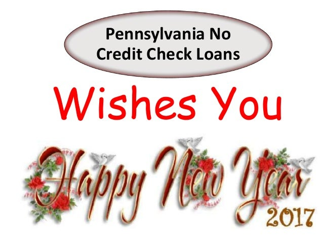 Pennsylvania No Credit Check Loans Wishes You ...  sc 1 st  SlideShare & Pennsylvania No Credit Check Loans - Provide Fast Cash Within No Timeu2026