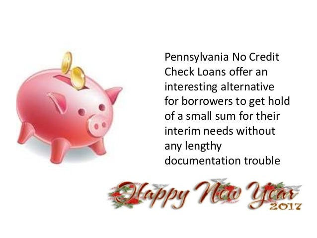 6.  sc 1 st  SlideShare & Pennsylvania No Credit Check Loans - Provide Fast Cash Within No Time\u2026