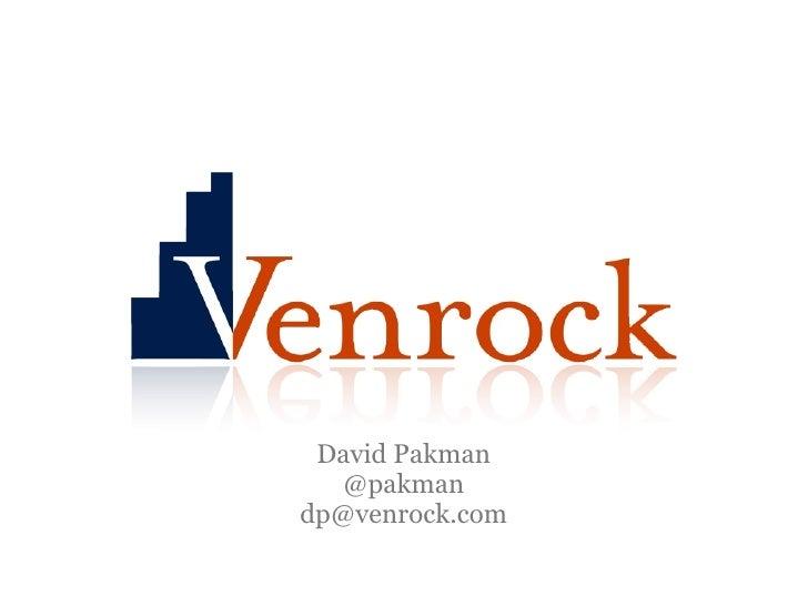 David Pakman   @pakman dp@venrock.com