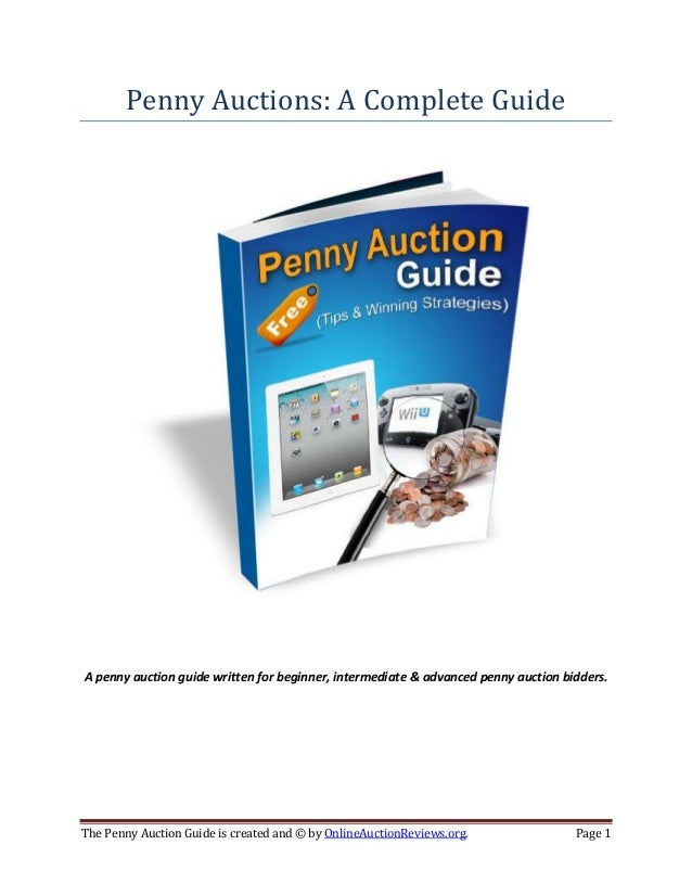 Penny Auctions: A Complete GuideA penny auction guide written for beginner, intermediate & advanced penny auction bidders....
