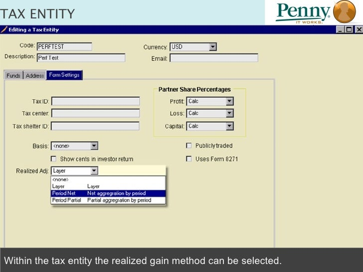 TAX ENTITY  Within the tax entity the realized gain method can be selected.