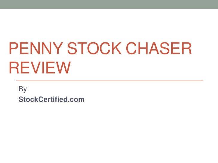 PENNY STOCK CHASERREVIEW By StockCertified.com
