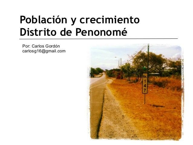 Población y crecimientoDistrito de PenonoméPor: Carlos Gordóncarlosg16@gmail.com
