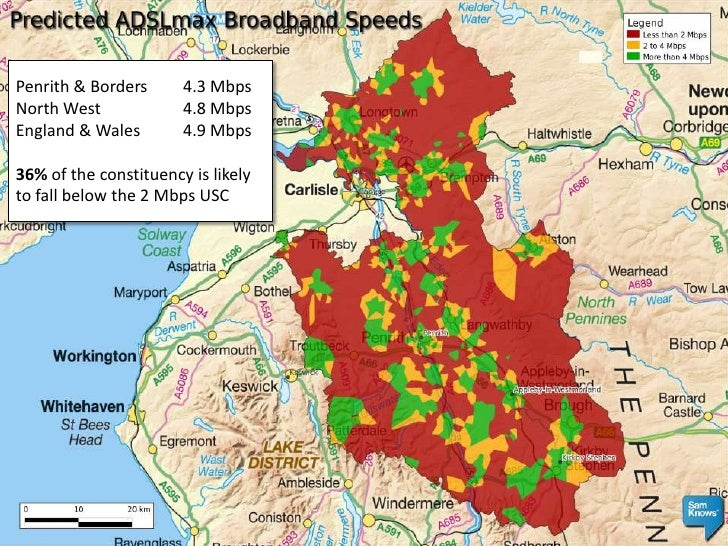 Penrith & Borders4.3 Mbps<br />North West 4.8 Mbps<br />England & Wales 4.9 Mbps<br />36% of the constituency is likely...