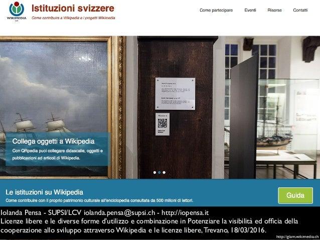 http://glam.wikimedia.ch Iolanda Pensa - SUPSI/LCV iolanda.pensa@supsi.ch - http://iopensa.it Licenze libere e le diverse ...