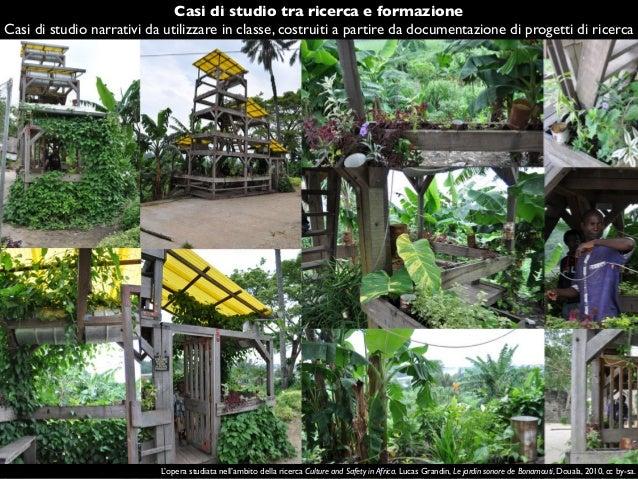L'opera studiata nell'ambito della ricerca Culture and Safety in Africa. Lucas Grandin, Le jardin sonore de Bonamouti, Dou...