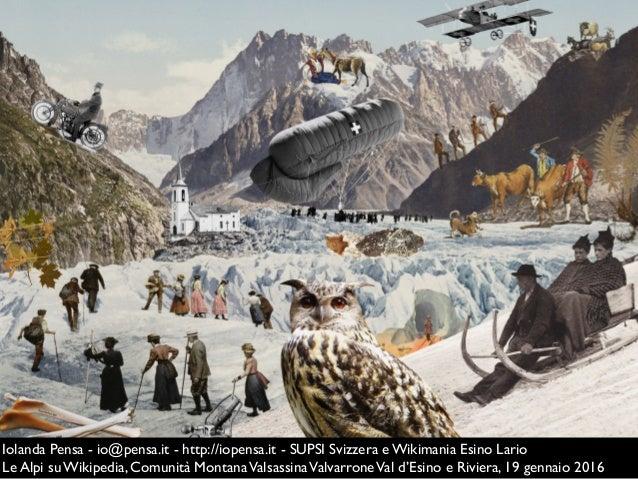 Iolanda Pensa - io@pensa.it - http://iopensa.it - SUPSI Svizzera e Wikimania Esino Lario Le Alpi su Wikipedia, Comunità Mo...