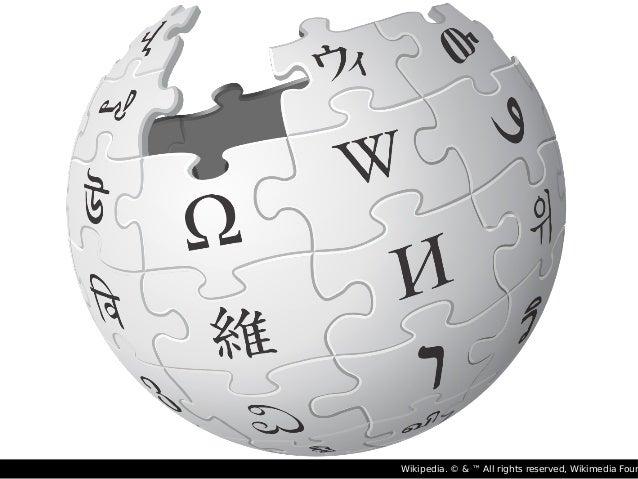 Wikipedia. © & ™ All rights reserved, Wikimedia Foun