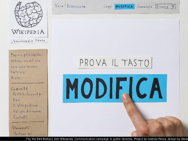 [Try the Edit Button]. Edit Wikipedia. Communication campaign in public libraries. Project by Iolanda Pensa, design by Ale...