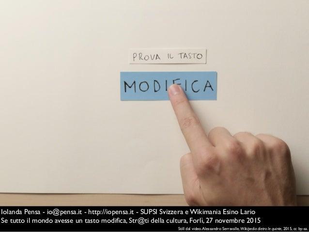 Iolanda Pensa - io@pensa.it - http://iopensa.it - SUPSI Svizzera e Wikimania Esino Lario Se tutto il mondo avesse un tasto...