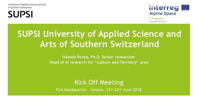 SUPSI University of Applied Science and Arts of Southern Switzerland Iolanda Pensa, Ph.D. Senior researcher Head of of res...