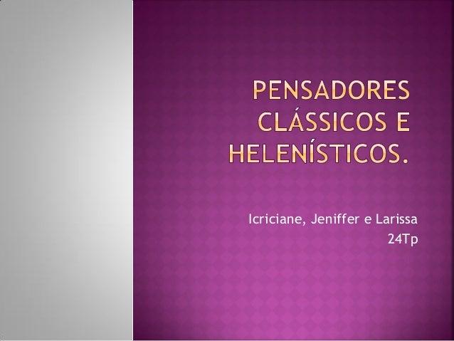 Icriciane, Jeniffer e Larissa 24Tp
