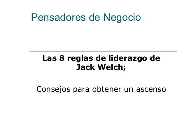 Pensadores de Negocio Las 8 reglas de liderazgo de Jack Welch; Consejos para obtener un ascenso