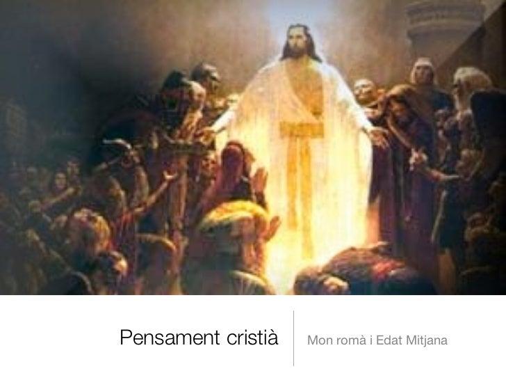 Pensament cristià   Mon romà i Edat Mitjana