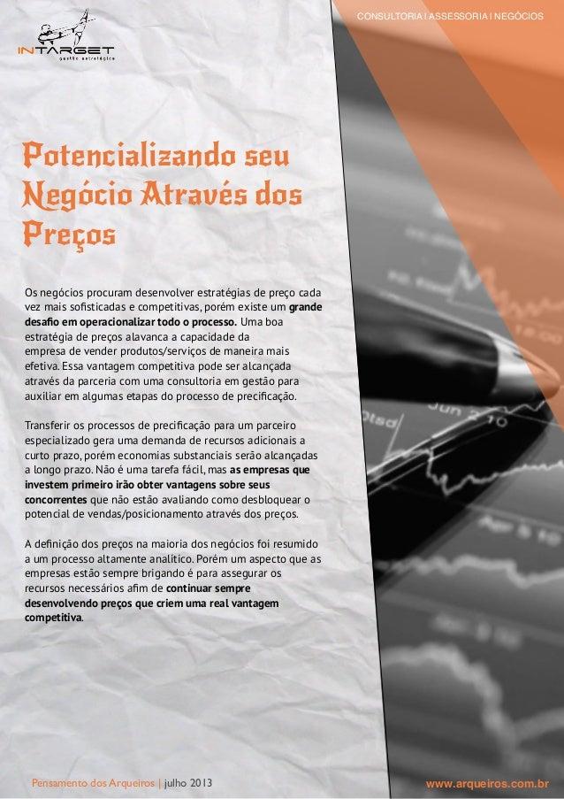 Pensamento dos Arqueiros | julho 2013 Potencializando seu Negócio Através dos Preços Os negócios procuram desenvolver estr...