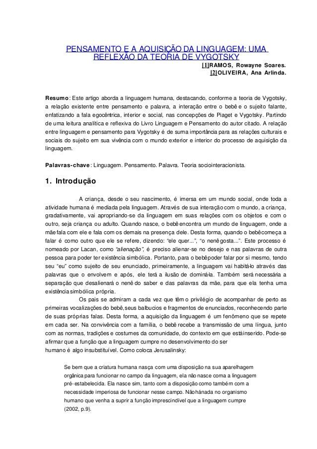 PENSAMENTO E A AQUISIÇÃO DA LINGUAGEM: UMA REFLEXÃO DA TEORIA DE VYGOTSKY [1]RAMOS, Rowayne Soares. [2]OLIVEIRA, Ana Arlin...