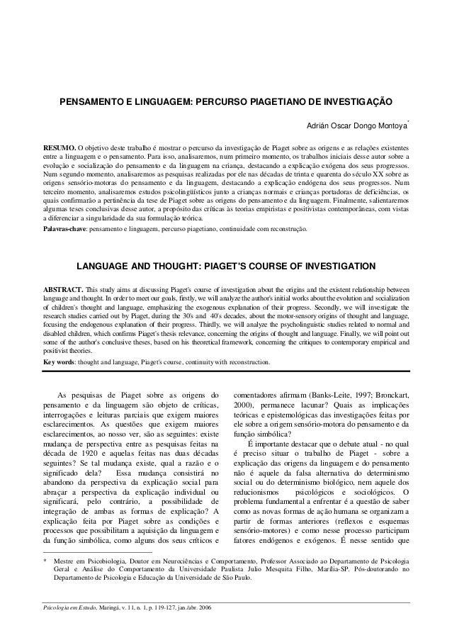 PENSAMENTO E LINGUAGEM: PERCURSO PIAGETIANO DE INVESTIGAÇÃO  As pesquisas de Piaget sobre as origens do  pensamento e da l...