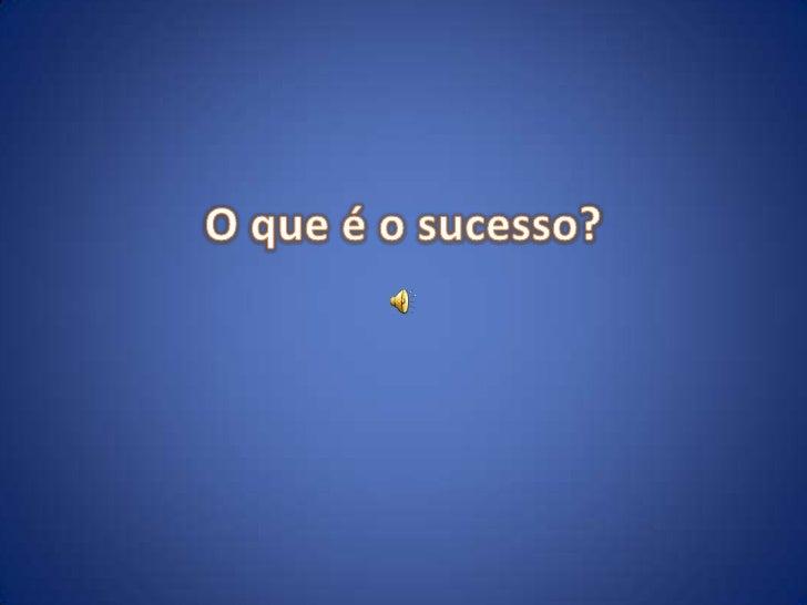 O que é o sucesso?<br />