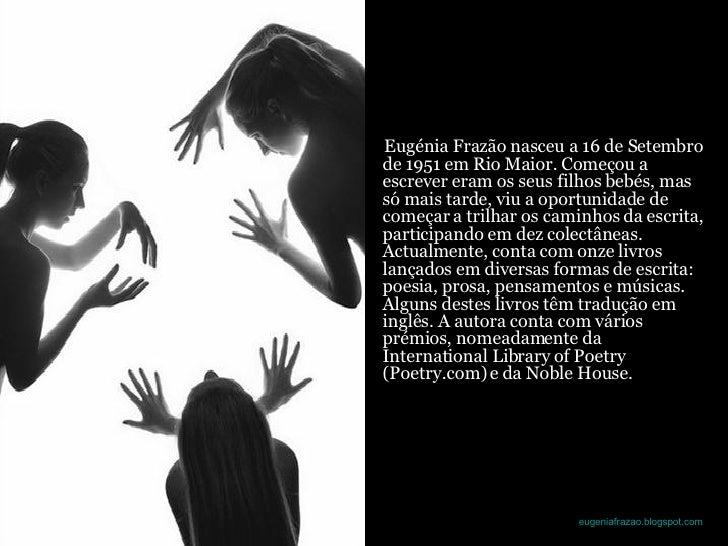<ul><li>Eugénia Frazão nasceu a 16 de Setembro de 1951 em Rio Maior. Começou a escrever eram os seus filhos bebés, mas só ...