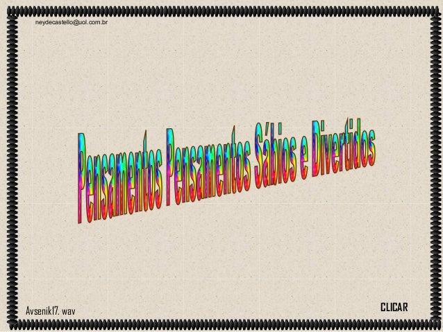 neydecastello@uol.com.brAvsenik17. wav CLICAR