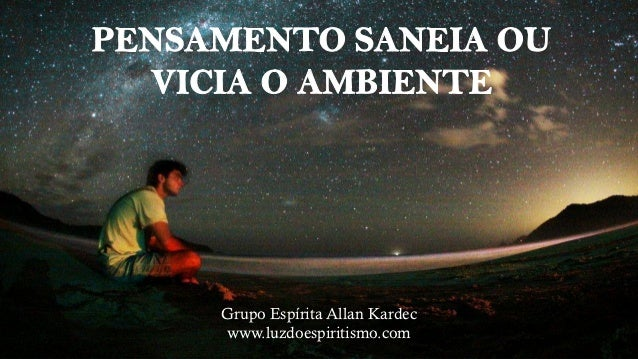 Grupo Espírita Allan Kardecwww.luzdoespiritismo.com