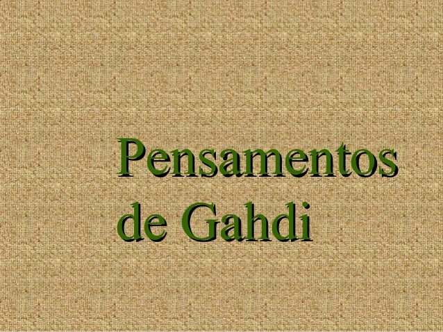 Pensamentos de Gahdi