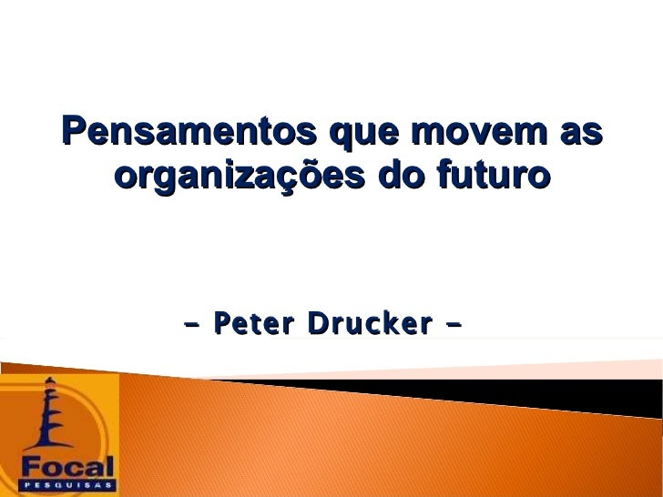 Pensamentos que movem as organizações do futuro - Peter Drucker -