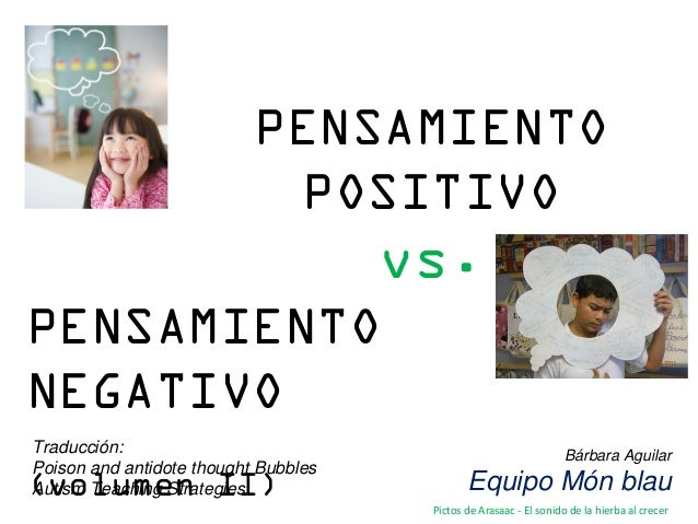 PENSAMIENTO POSITIVO vs. Bárbara Aguilar Equipo Món blau PENSAMIENTO NEGATIVO (volumen II) Traducción: Poison and antidote...