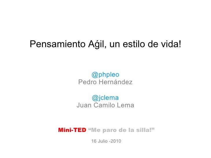 """Pensamiento Aǵil, un estilo de vida! @phpleo Pedro Hernández @jclema Juan Camilo Lema Mini-TED  """"Me paro de la silla!"""" 16 ..."""