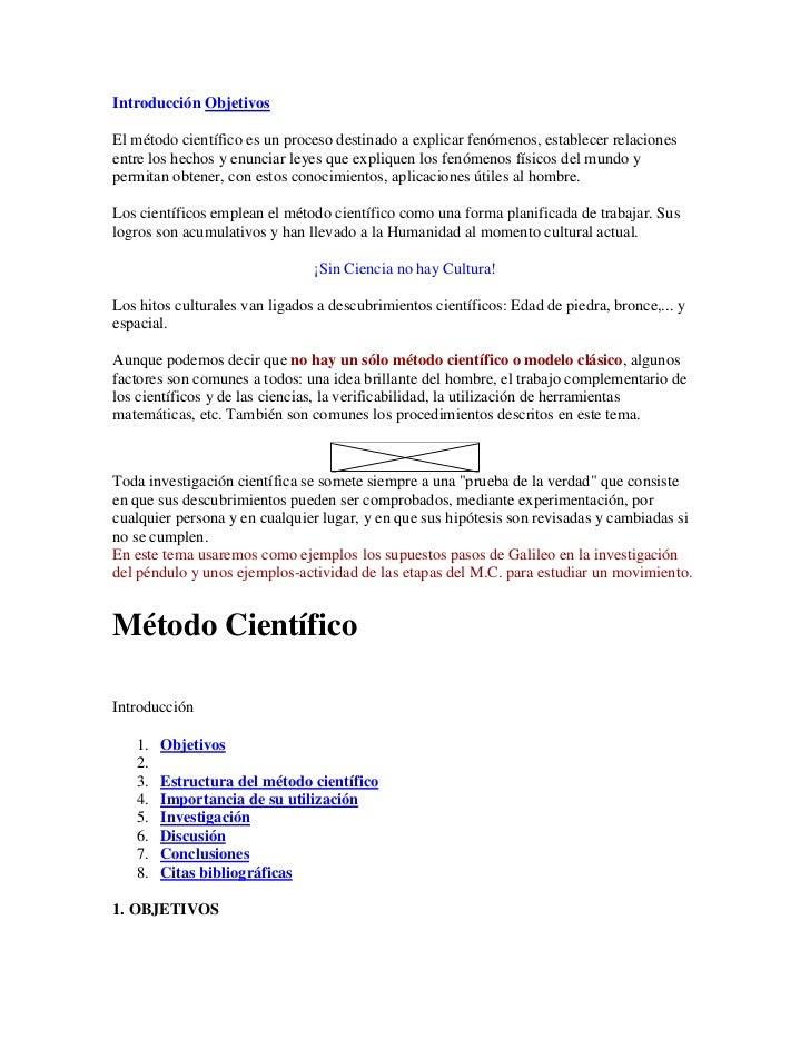 Introducción ObjetivosEl método científico es un proceso destinado a explicar fenómenos, establecer relacionesentre los he...