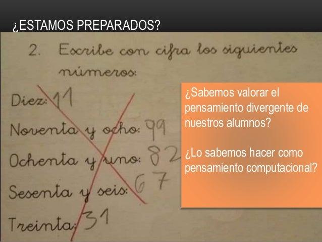 ¿ESTAMOS PREPARADOS? ¿Sabemos valorar el pensamiento divergente de nuestros alumnos? ¿Lo sabemos hacer como pensamiento co...