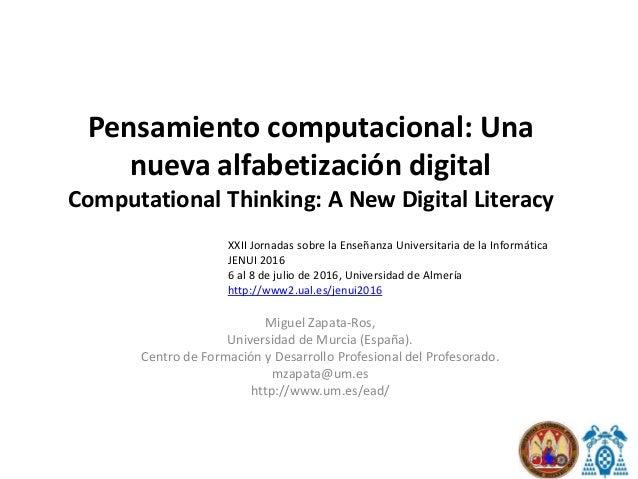 Pensamiento computacional: Una nueva alfabetización digital Computational Thinking: A New Digital Literacy Miguel Zapata-R...