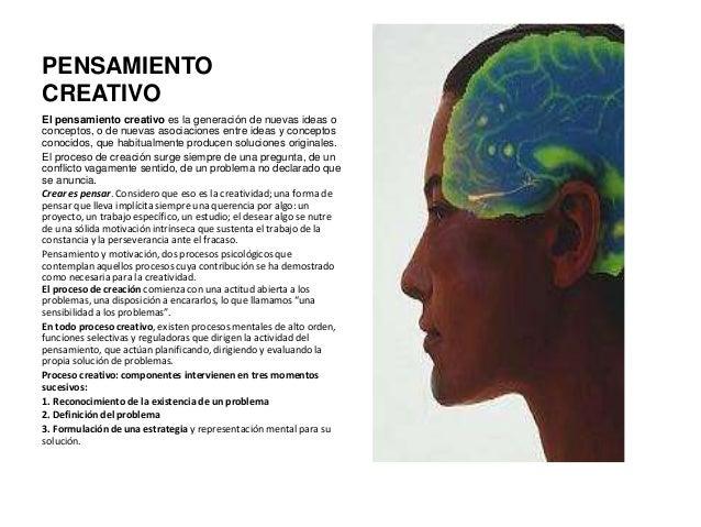 PENSAMIENTO CREATIVO El pensamiento creativo es la generación de nuevas ideas o conceptos, o de nuevas asociaciones entre ...