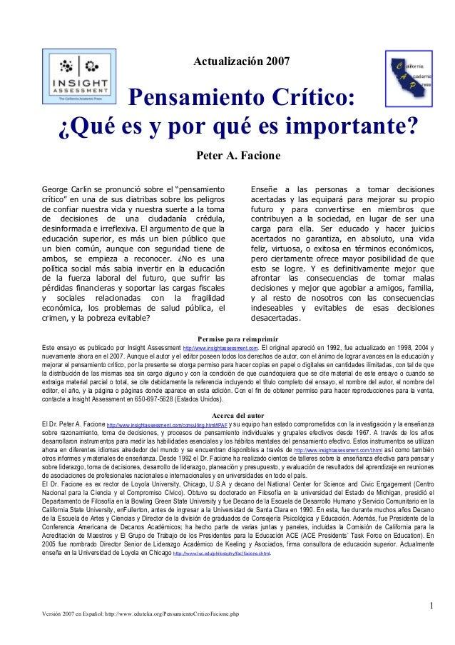 Versión 2007 en Español: http://www.eduteka.org/PensamientoCriticoFacione.php 1 Actualización 2007 Pensamiento Crítico: ¿Q...