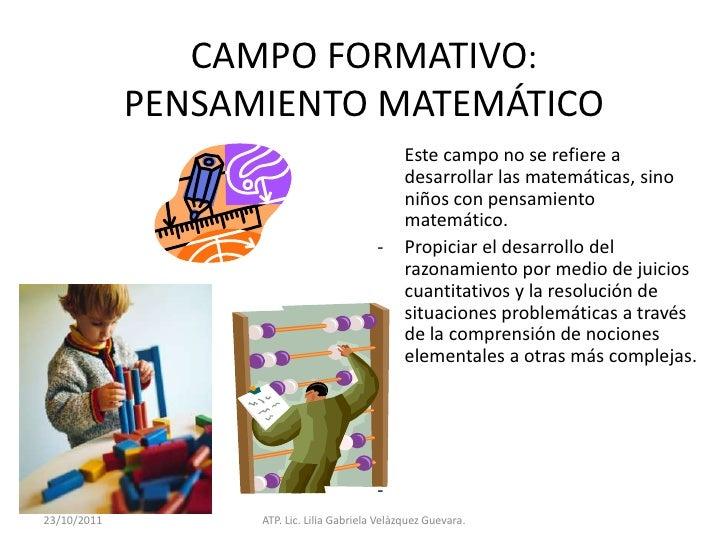 CAMPO FORMATIVO:             PENSAMIENTO MATEMÁTICO                                                 Este campo no se refie...