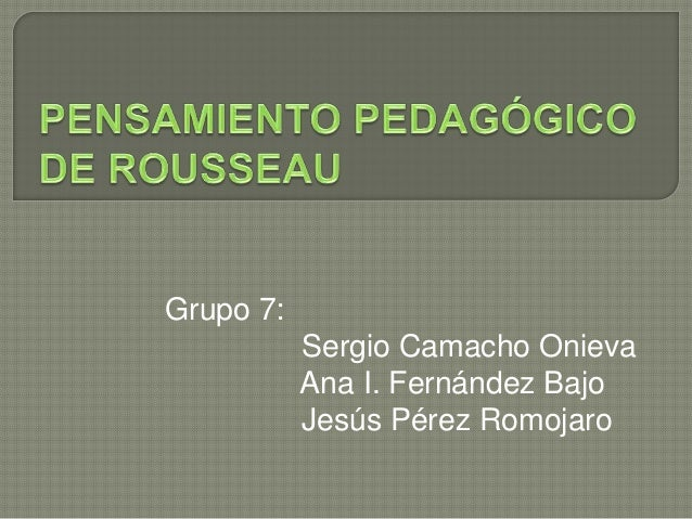 Grupo 7: Sergio Camacho Onieva Ana I. Fernández Bajo Jesús Pérez Romojaro