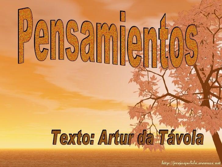 Pensamientos Texto: Artur da Távola