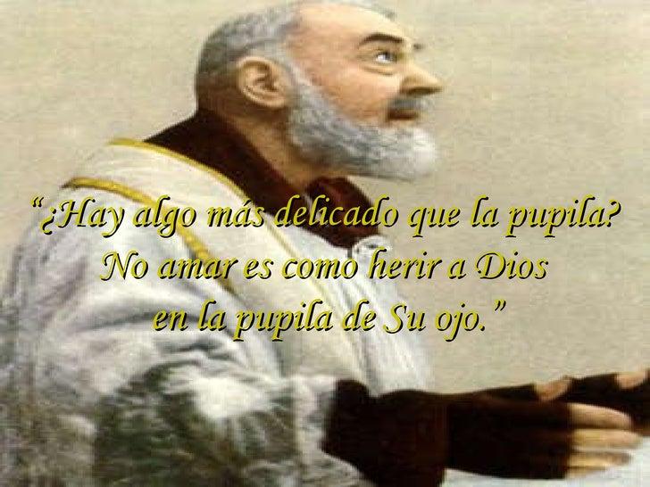Pensamientos Del Padre Pío Acerca Del Amor Humildad Caridad
