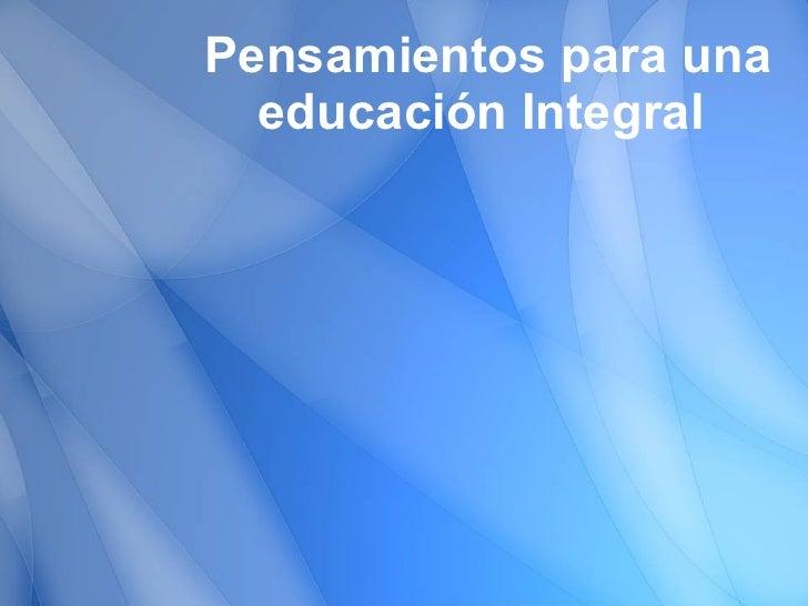 Pensamientos para una educación Integral