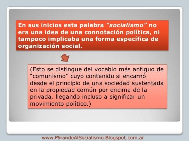 """En sus inicios esta palabra """"socialismo"""" noera una idea de una connotación política, nitampoco implicaba una forma específ..."""