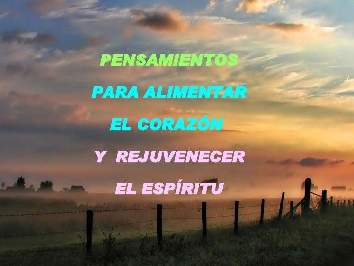 PENSAMIENTOS PARA ALIMENTAR EL CORAZÓN  Y  REJUVENECER EL ESPÍRITU