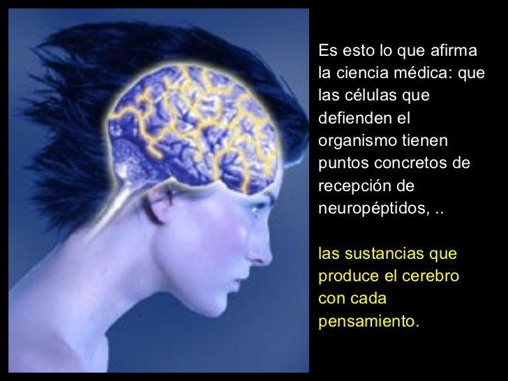<ul><ul><ul><li>Es esto lo que afirma la ciencia médica: que las células que defienden el organismo tienen puntos concreto...