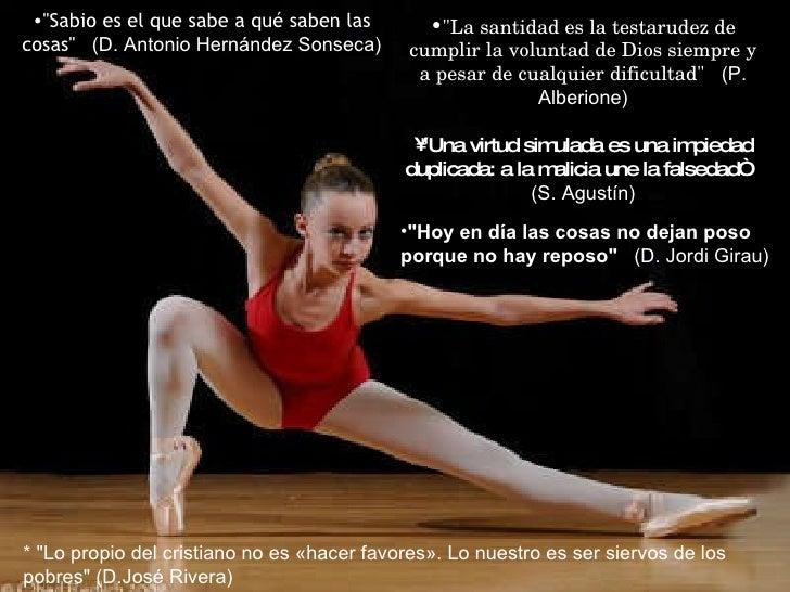 <ul><li>&quot;Sabio es el que sabe a qué saben las cosas&quot; (D. Antonio Hernández Sonseca) </li></ul><ul><li>&quot;La...