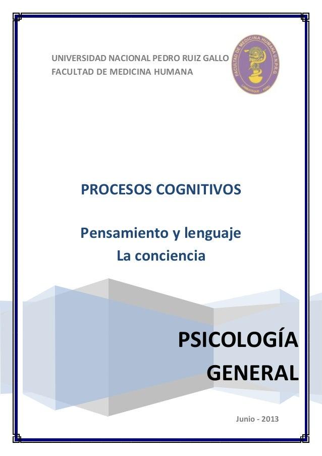 UNIVERSIDAD NACIONAL PEDRO RUIZ GALLO FACULTAD DE MEDICINA HUMANA PSICOLOGÍA GENERAL PROCESOS COGNITIVOS Pensamiento y len...