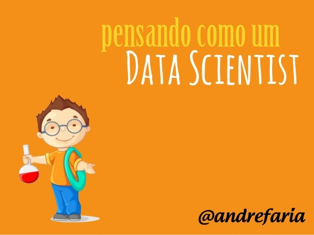 pensandocomoum @andrefaria DataScientist