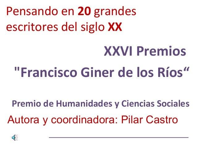 """Pensando en 20 grandesescritores del siglo XXXXVI Premios""""Francisco Giner de los Ríos""""Premio de Humanidades y Ciencias Soc..."""