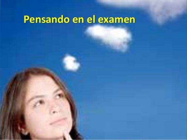 Pensando en el examen