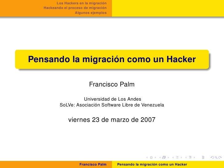 ´          Los Hackers en la migracion                                   ´    Hackeando el proceso de migracion           ...